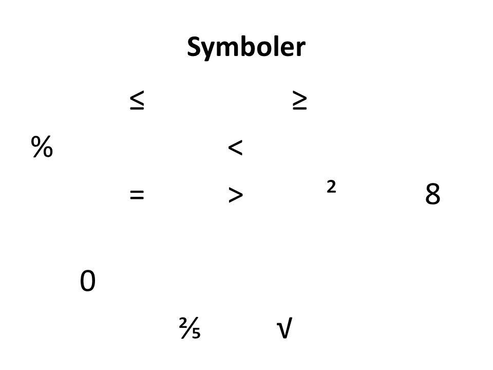 Symboler ≤ ≥ %< =>²8 0 ⅖√