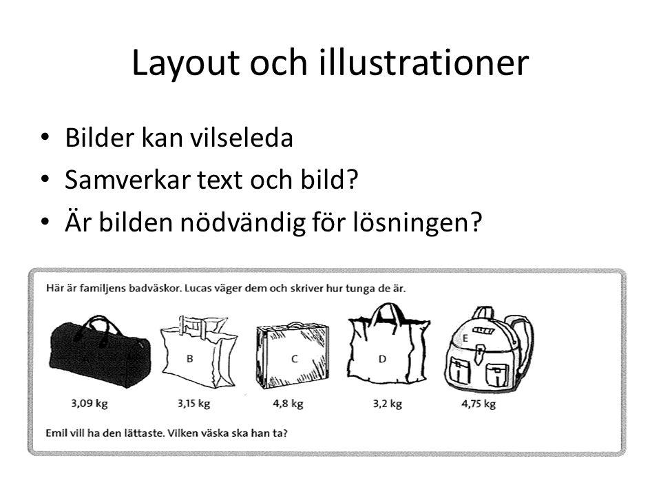 Layout och illustrationer Bilder kan vilseleda Samverkar text och bild.