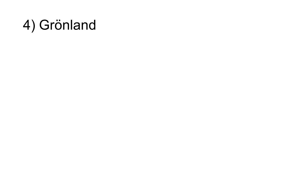 4) Grönland