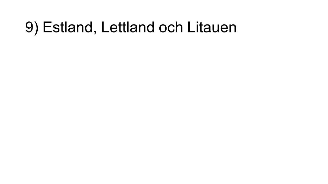9) Estland, Lettland och Litauen