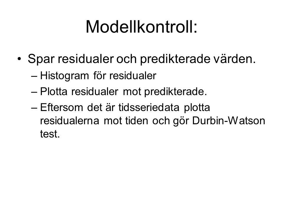 Modellkontroll: Spar residualer och predikterade värden.