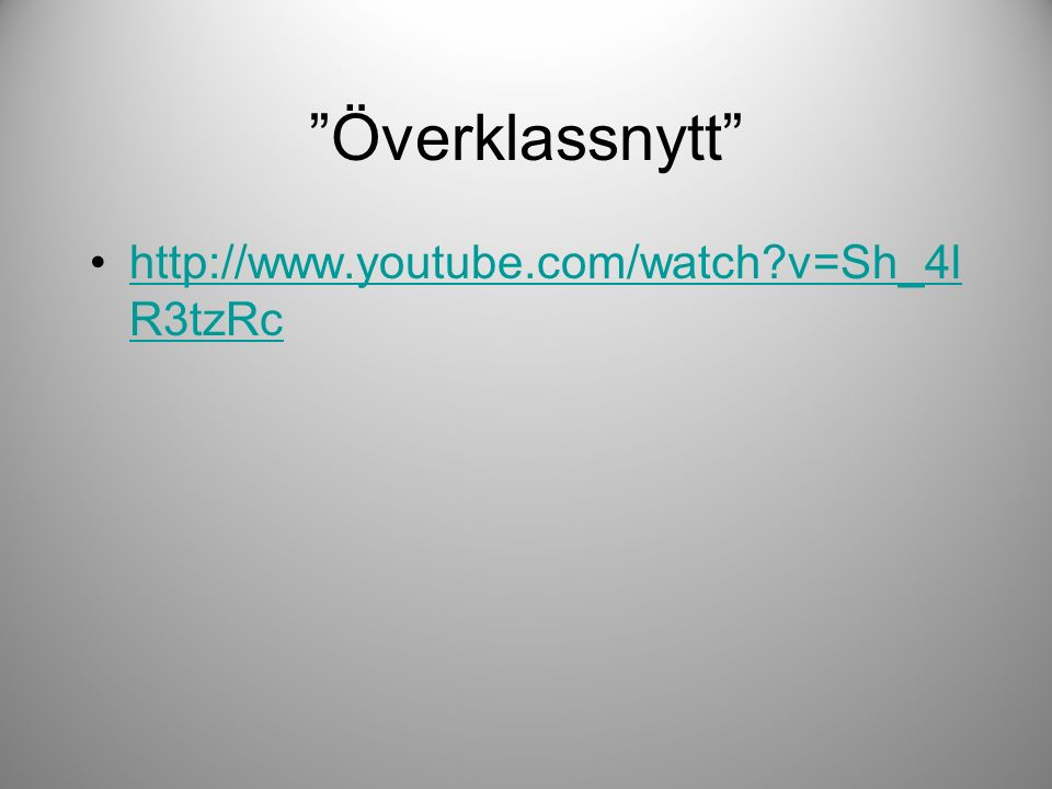 Överklassnytt http://www.youtube.com/watch?v=Sh_4l R3tzRchttp://www.youtube.com/watch?v=Sh_4l R3tzRc
