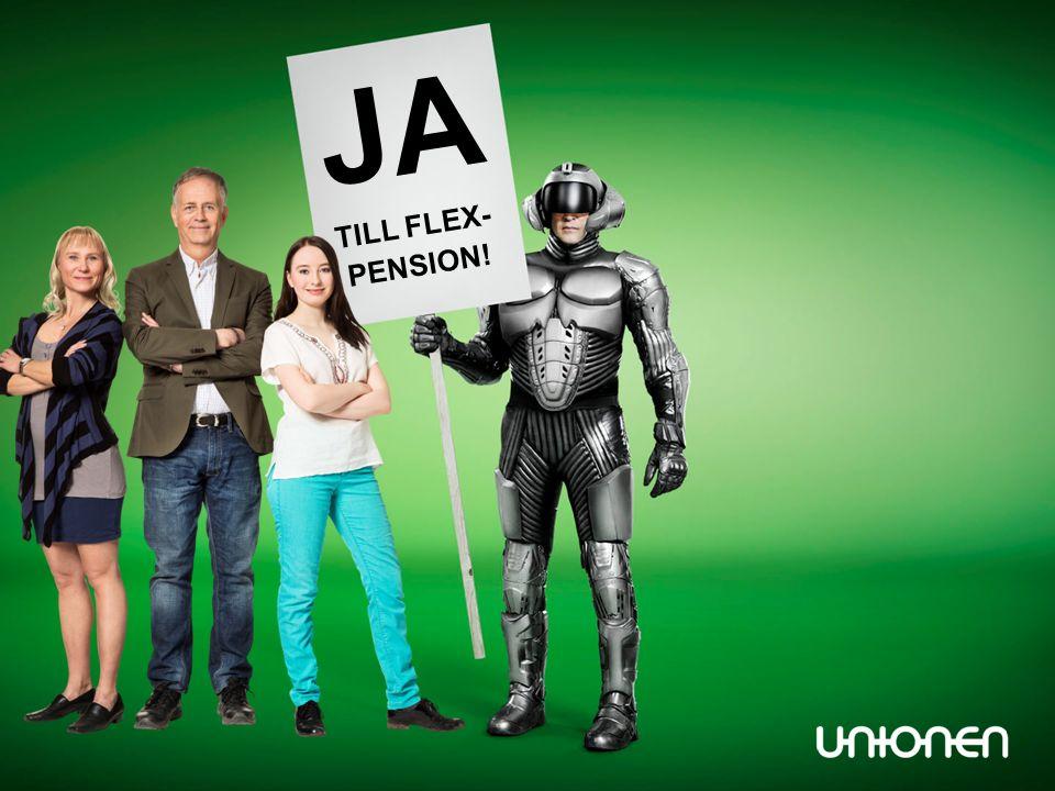 JA TILL FLEX- PENSION!