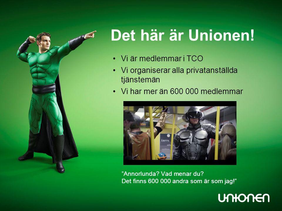 Det här är Unionen. Annorlunda. Vad menar du.