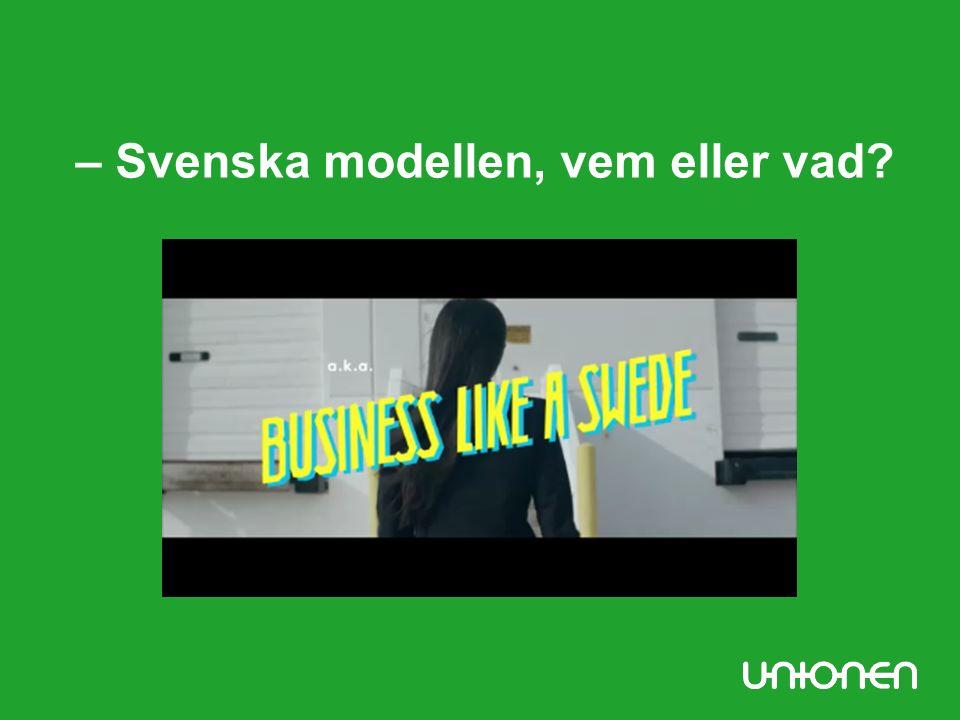 – Svenska modellen, vem eller vad?
