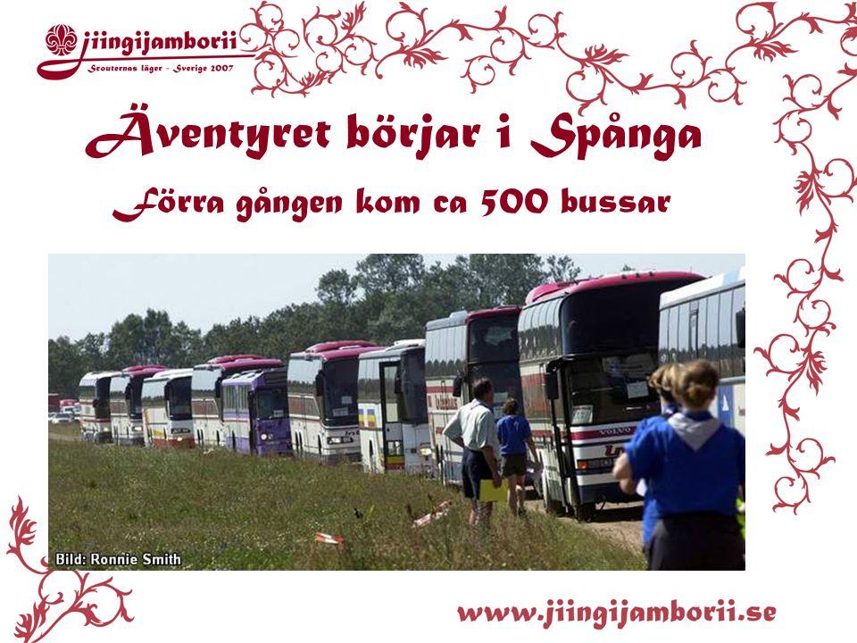 Äventyret börjar i Spånga Förra gången kom ca 500 bussar