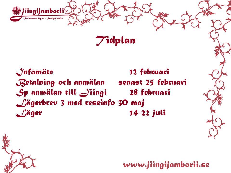 Tidplan Infomöte12 februari Betalning och anmälansenast 25 februari Sp anmälan till Jiingi28 februari Lägerbrev 3 med reseinfo30 maj Läger14-22 juli