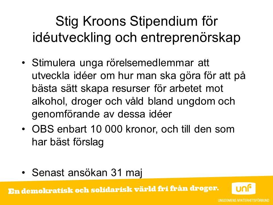 Stig Kroons Stipendium för idéutveckling och entreprenörskap Stimulera unga rörelsemedlemmar att utveckla idéer om hur man ska göra för att på bästa s