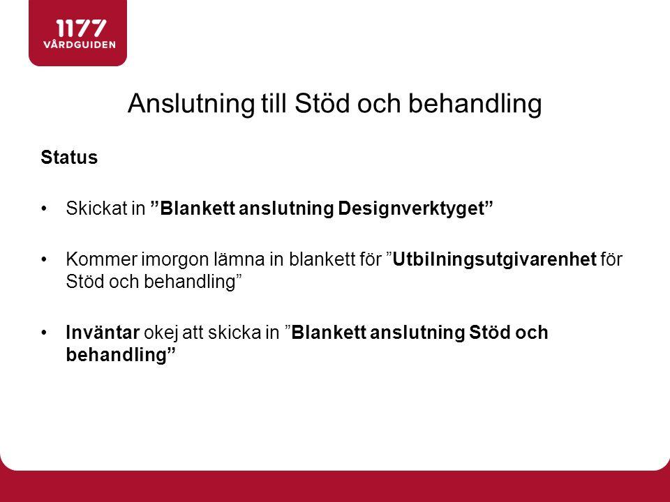 """Status Skickat in """"Blankett anslutning Designverktyget"""" Kommer imorgon lämna in blankett för """"Utbilningsutgivarenhet för Stöd och behandling"""" Inväntar"""
