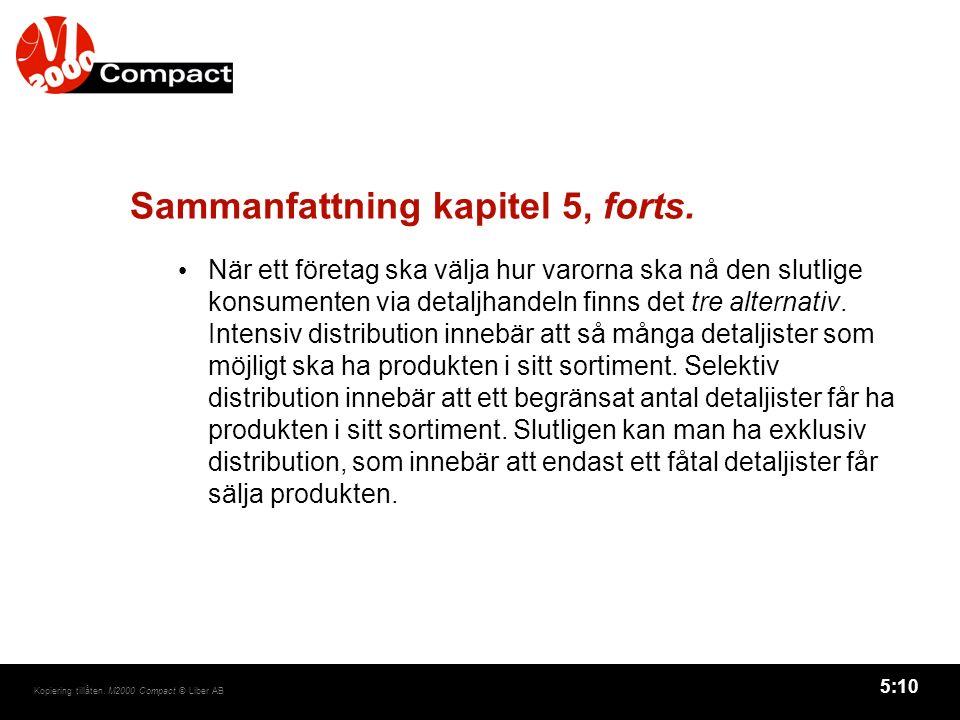 5:10 Kopiering tillåten. M2000 Compact © Liber AB Sammanfattning kapitel 5, forts.