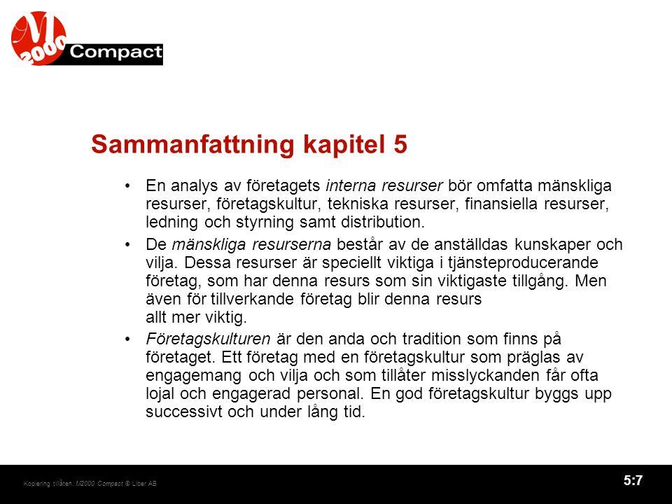 5:8 Kopiering tillåten.M2000 Compact © Liber AB Sammanfattning kapitel 5, forts.