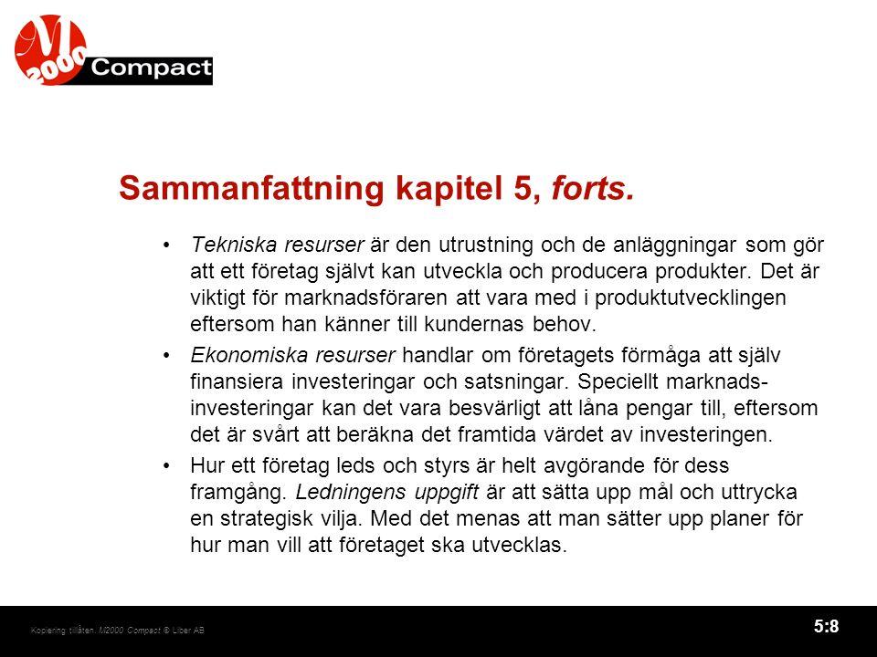 5:8 Kopiering tillåten. M2000 Compact © Liber AB Sammanfattning kapitel 5, forts.