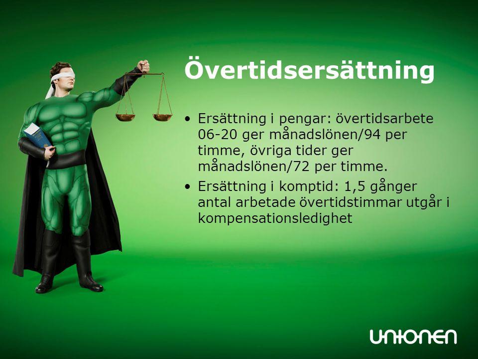 Övertidsersättning Ersättning i pengar: övertidsarbete 06-20 ger månadslönen/94 per timme, övriga tider ger månadslönen/72 per timme.