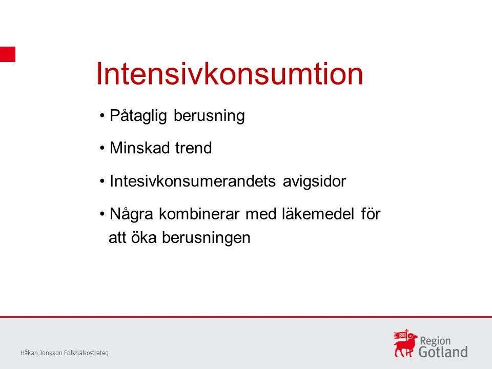 Intensivkonsumtion Håkan Jonsson Folkhälsostrateg Påtaglig berusning Minskad trend Intesivkonsumerandets avigsidor Några kombinerar med läkemedel för att öka berusningen