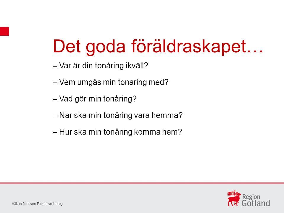 Det goda föräldraskapet… Håkan Jonsson Folkhälsostrateg – Var är din tonåring ikväll.