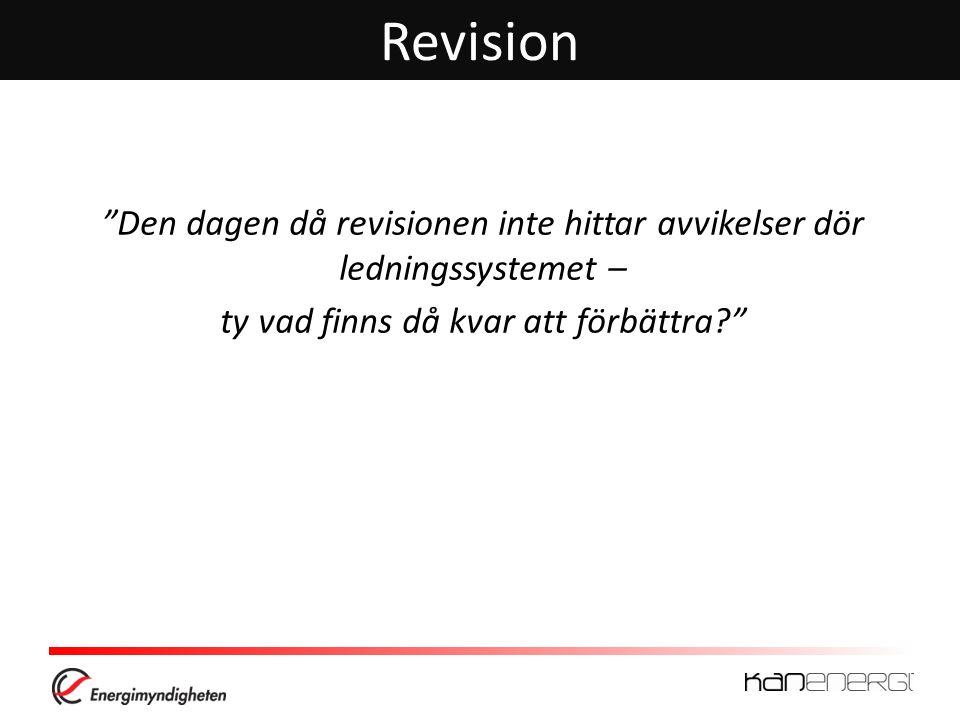 Revision Den dagen då revisionen inte hittar avvikelser dör ledningssystemet – ty vad finns då kvar att förbättra?