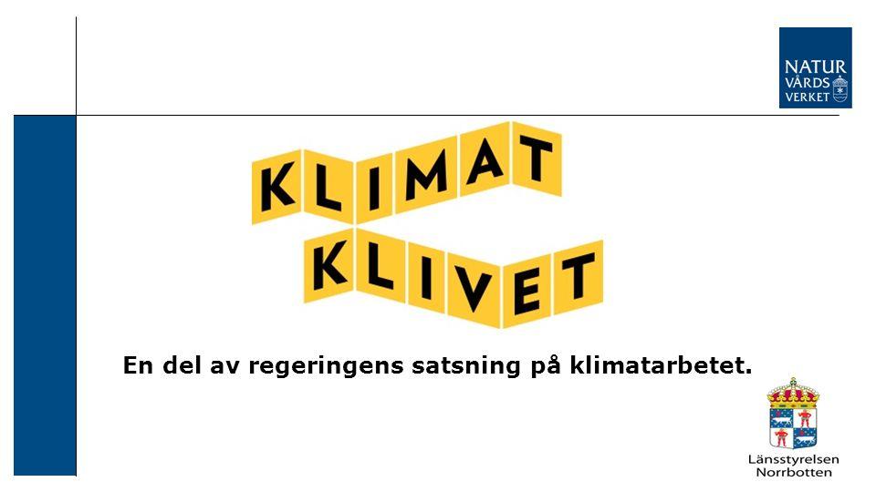 En del av regeringens satsning på klimatarbetet.