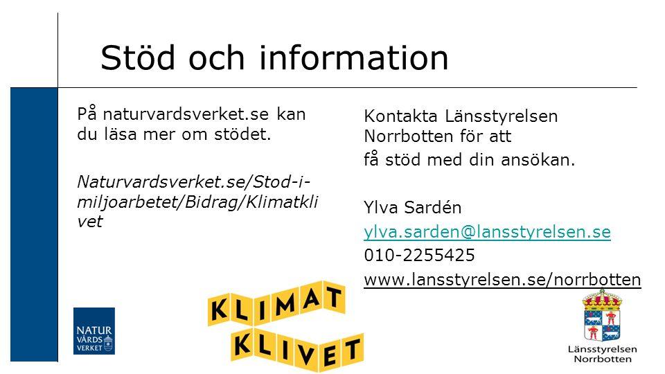 Stöd och information Kontakta Länsstyrelsen Norrbotten för att få stöd med din ansökan.