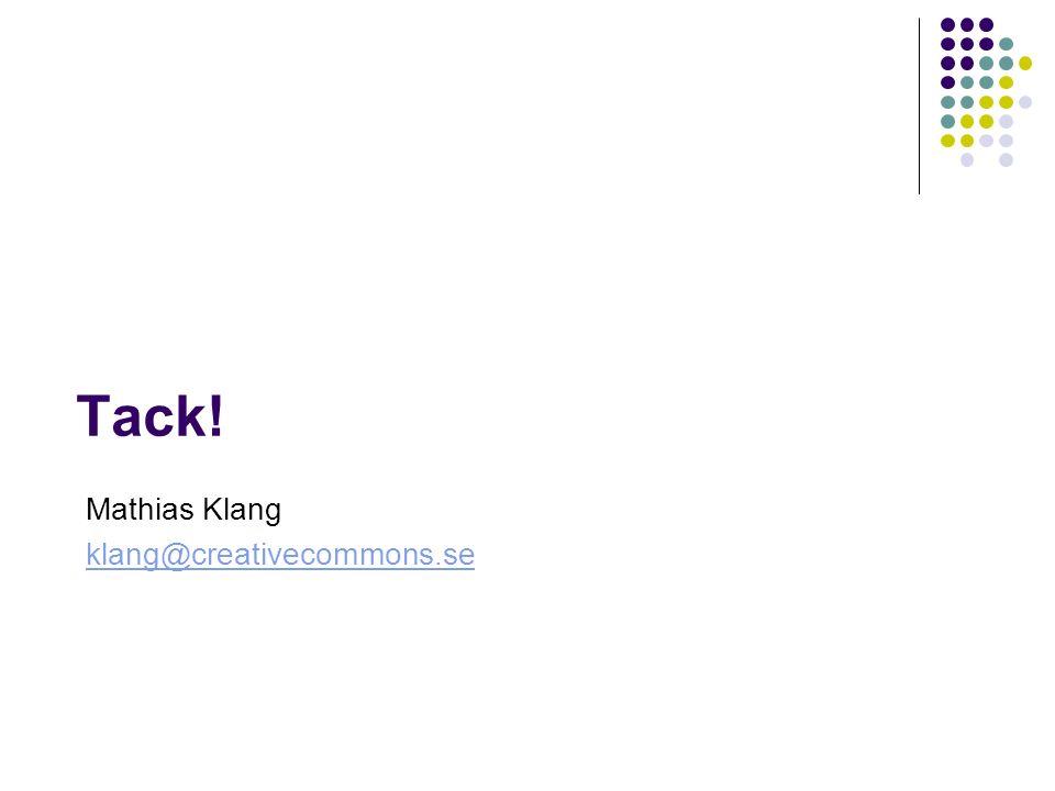 Tack! Mathias Klang klang@creativecommons.se
