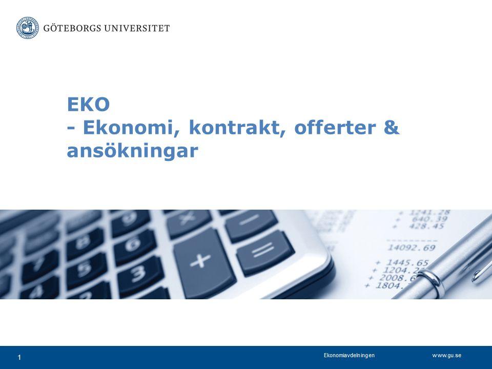 www.projektkontoret.adm.gu.se EKO - Ekonomi, kontrakt, offerter & ansökningar 1