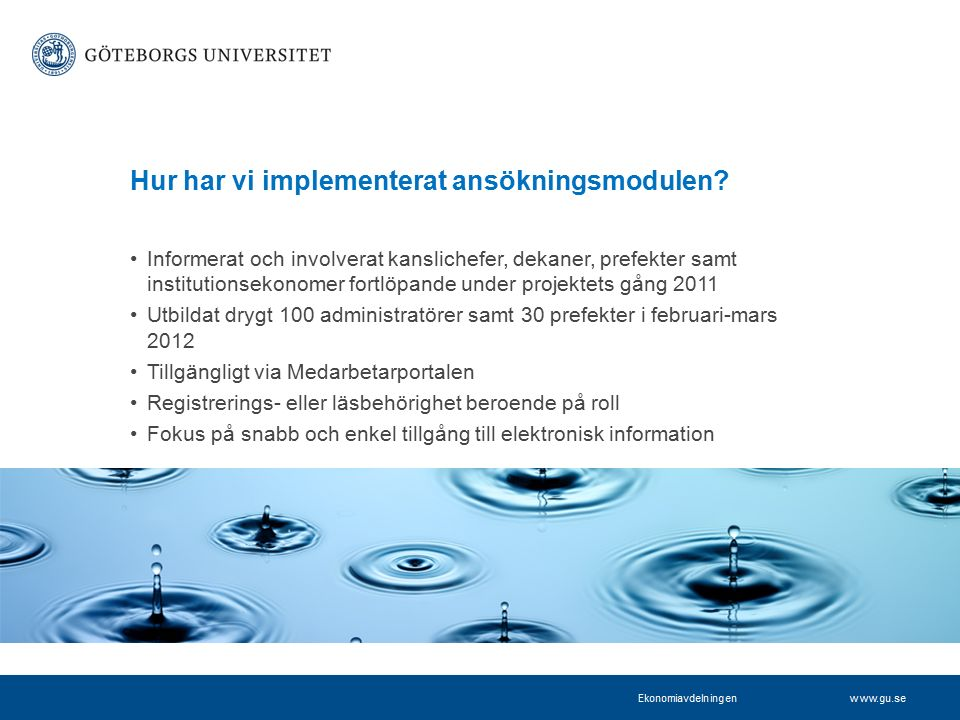 www.projektkontoret.adm.gu.se Hur har vi implementerat ansökningsmodulen.