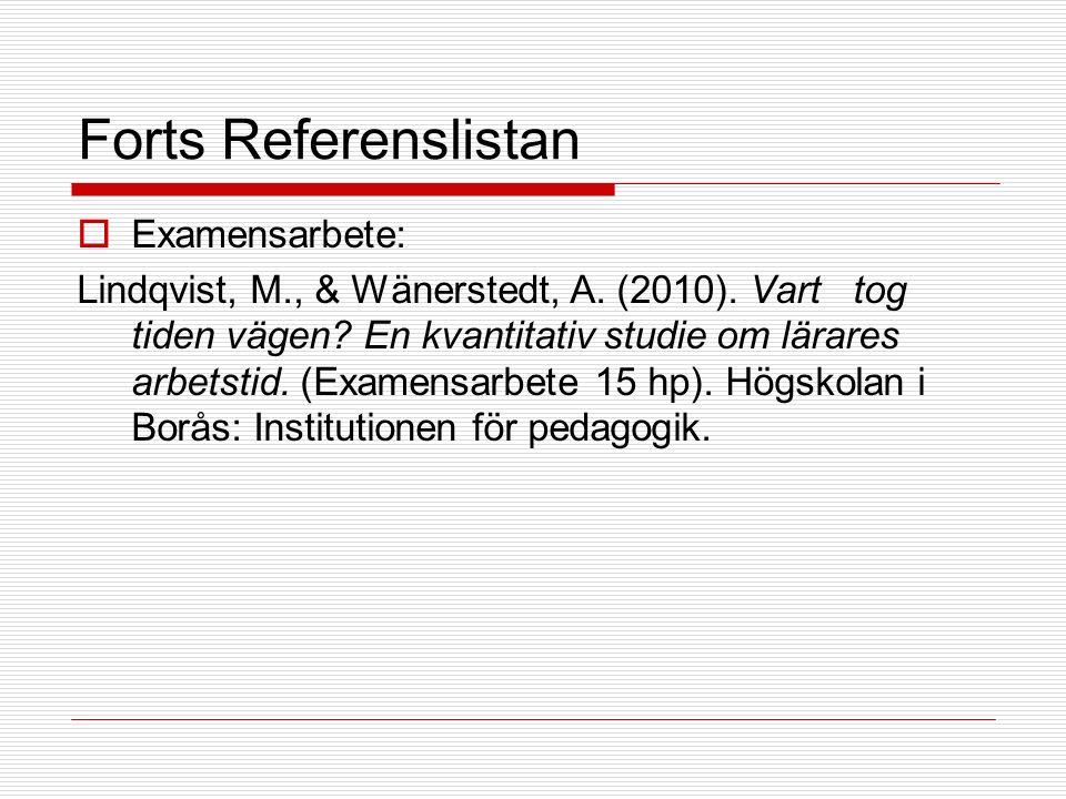 Forts Referenslistan  Examensarbete: Lindqvist, M., & Wänerstedt, A.