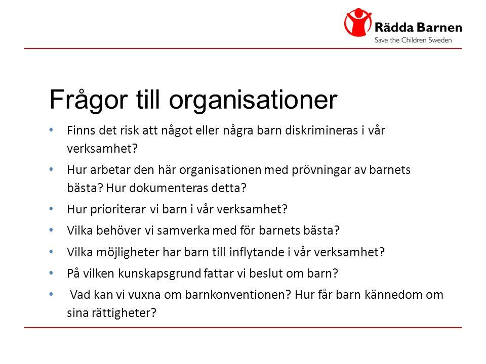 Frågor till organisationer Finns det risk att något eller några barn diskrimineras i vår verksamhet.