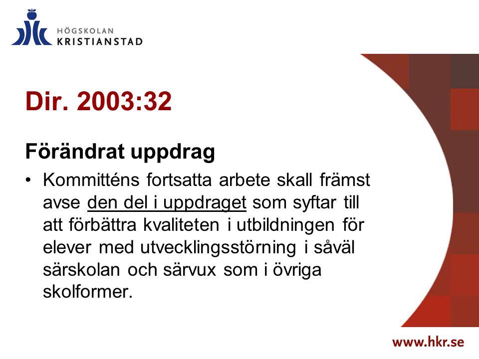 Dir. 2003:32 Förändrat uppdrag Kommitténs fortsatta arbete skall främst avse den del i uppdraget som syftar till att förbättra kvaliteten i utbildning
