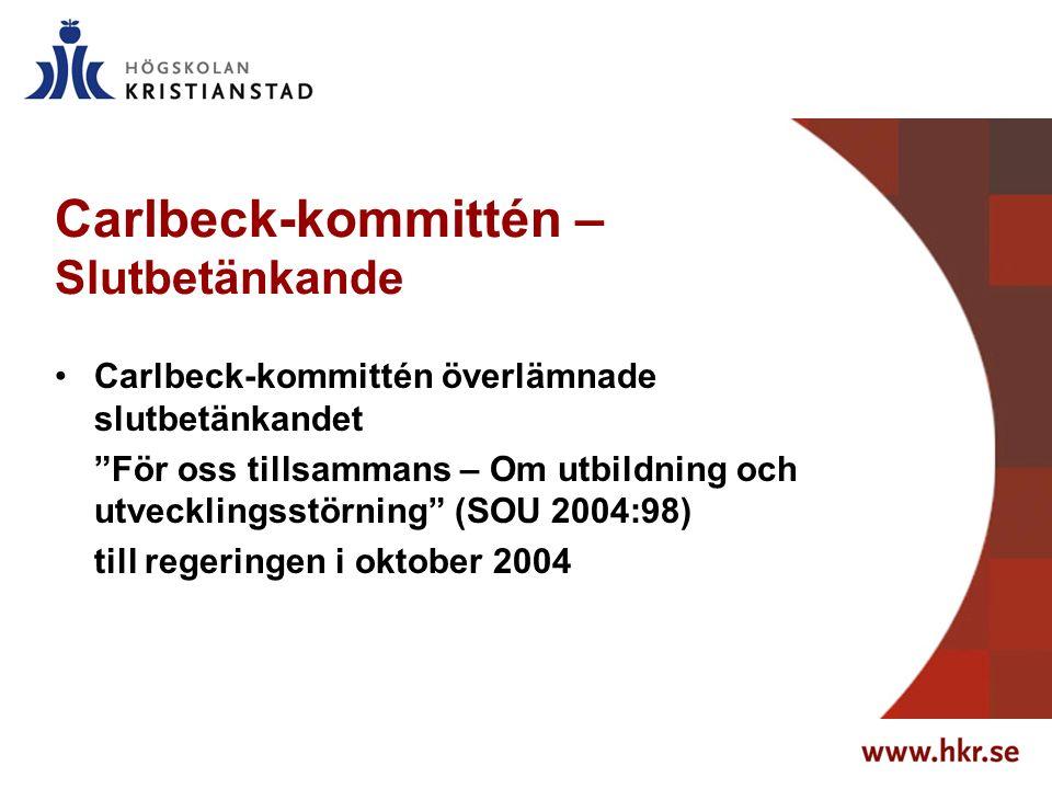 Carlbeck-kommittén – Slutbetänkande Carlbeck-kommittén överlämnade slutbetänkandet För oss tillsammans – Om utbildning och utvecklingsstörning (SOU 2004:98) till regeringen i oktober 2004