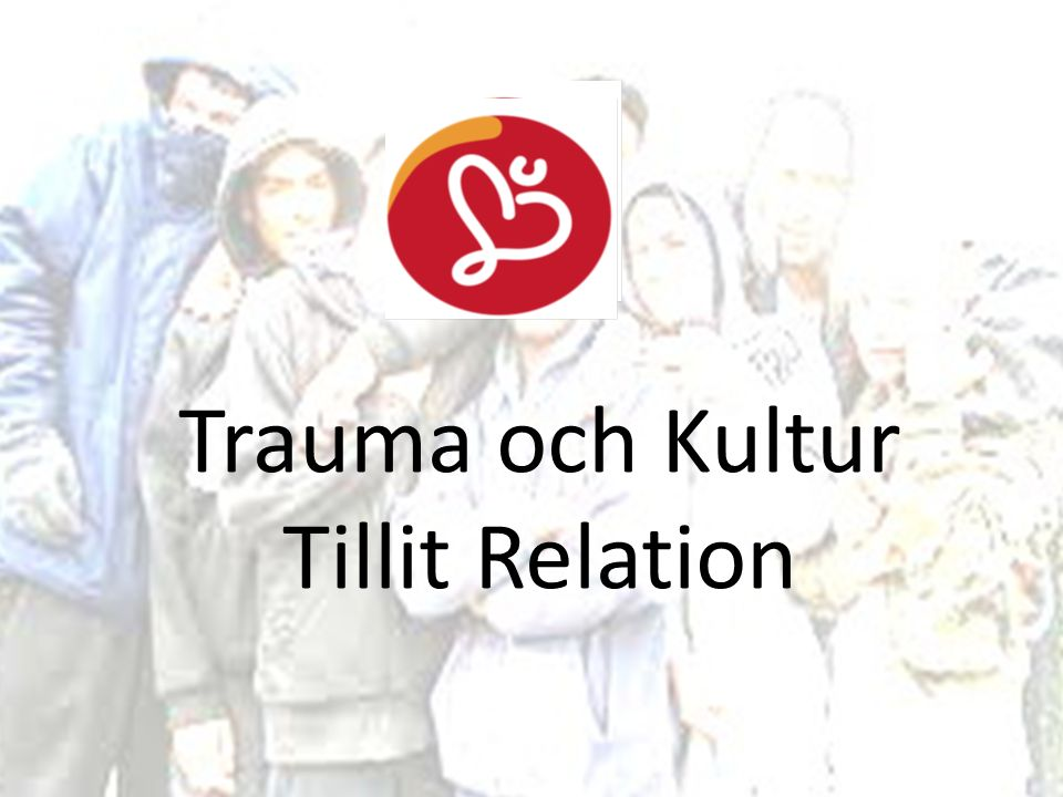 Trauma och Kultur Tillit Relation