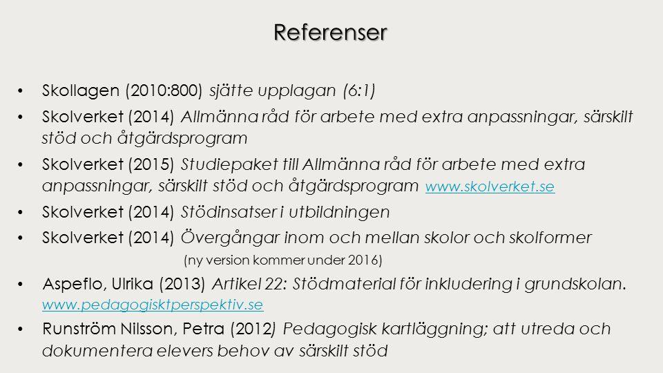 Referenser Skollagen (2010:800) sjätte upplagan (6:1) Skolverket (2014) Allmänna råd för arbete med extra anpassningar, särskilt stöd och åtgärdsprogr
