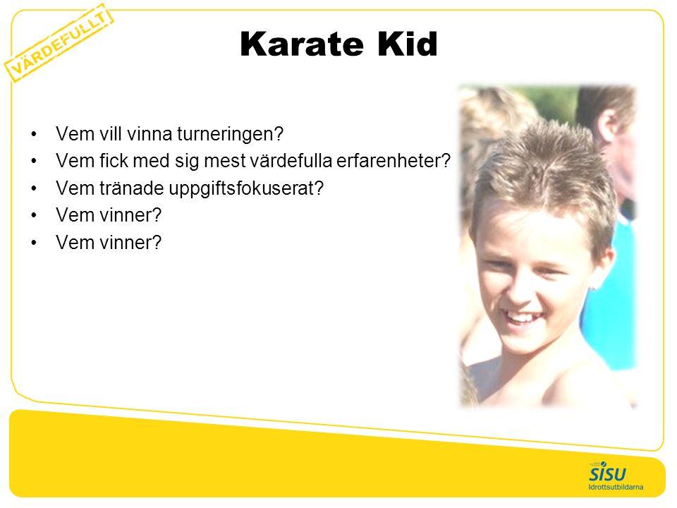 Karate Kid Vem vill vinna turneringen. Vem fick med sig mest värdefulla erfarenheter.