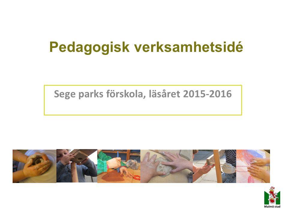 Pedagogisk verksamhetsidé Sege parks förskola, läsåret 2015-2016