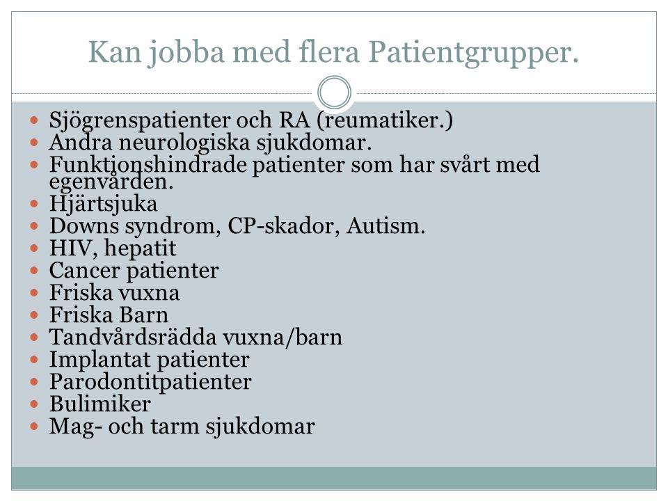 Kan jobba med flera Patientgrupper.