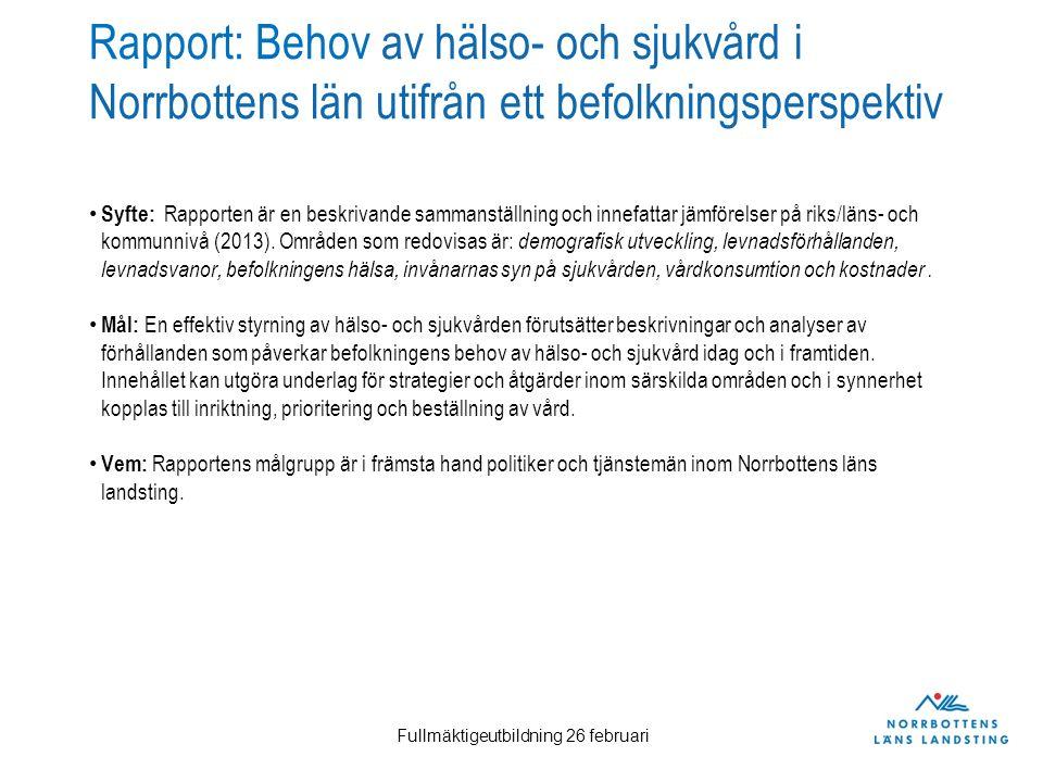 Rapport: Behov av hälso- och sjukvård i Norrbottens län utifrån ett befolkningsperspektiv Syfte: Rapporten är en beskrivande sammanställning och innef