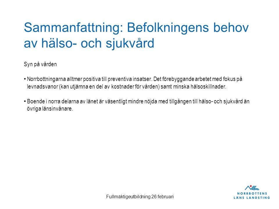Sammanfattning: Befolkningens behov av hälso- och sjukvård Syn på vården Norrbottningarna alltmer positiva till preventiva insatser. Det förebyggande