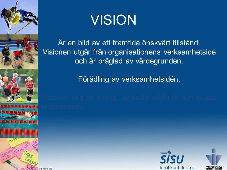 Oktober 09 VISION Är en bild av ett framtida önskvärt tillstånd.