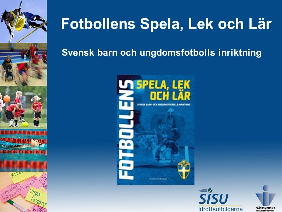 Fotbollens Spela, Lek och Lär Svensk barn och ungdomsfotbolls inriktning