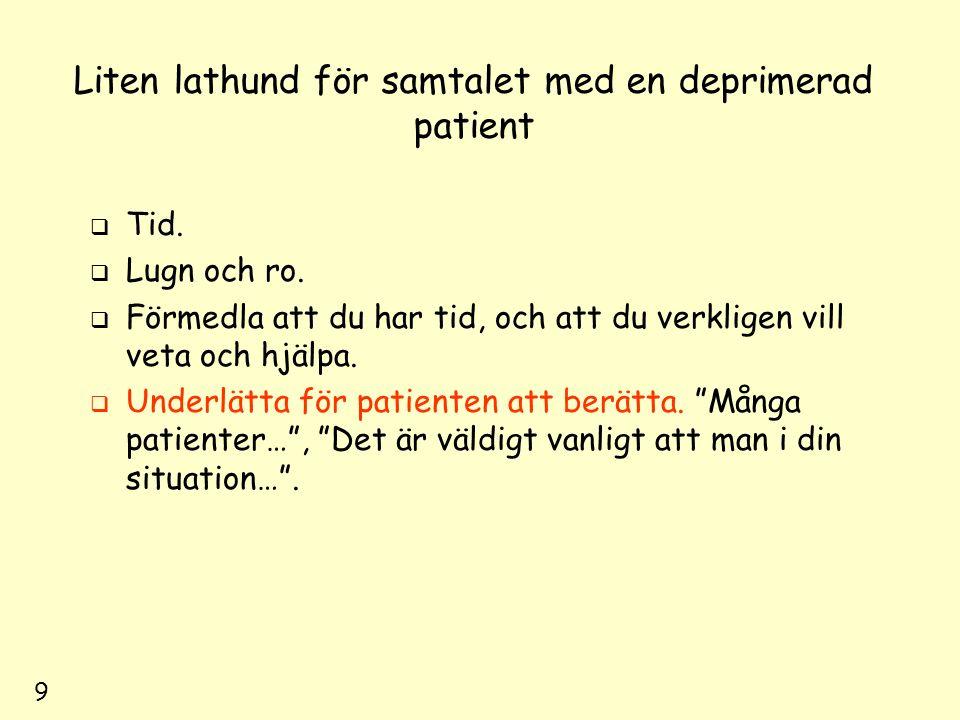 9 Liten lathund för samtalet med en deprimerad patient  Tid.