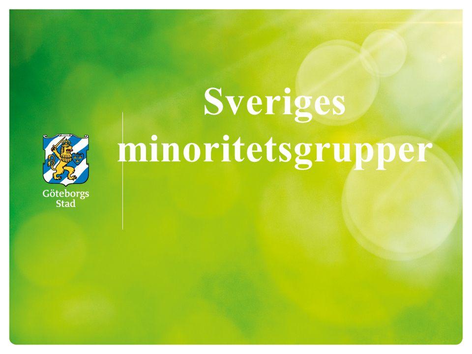 Minoritetsgrupp 2 Fyra kriterier avgjorde valet av de fem minoriteterna: Det ska vara en grupp med en uttalad samhörighet, som går att urskilja från den övriga befolkningen.
