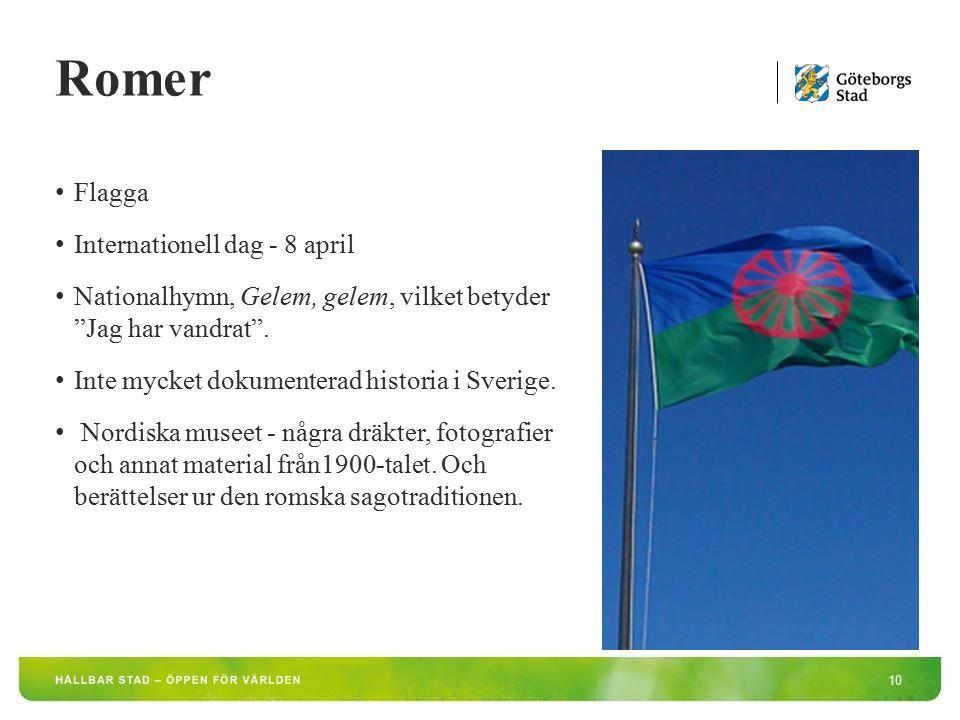 """10 Flagga Internationell dag - 8 april Nationalhymn, Gelem, gelem, vilket betyder """"Jag har vandrat"""". Inte mycket dokumenterad historia i Sverige. Nord"""