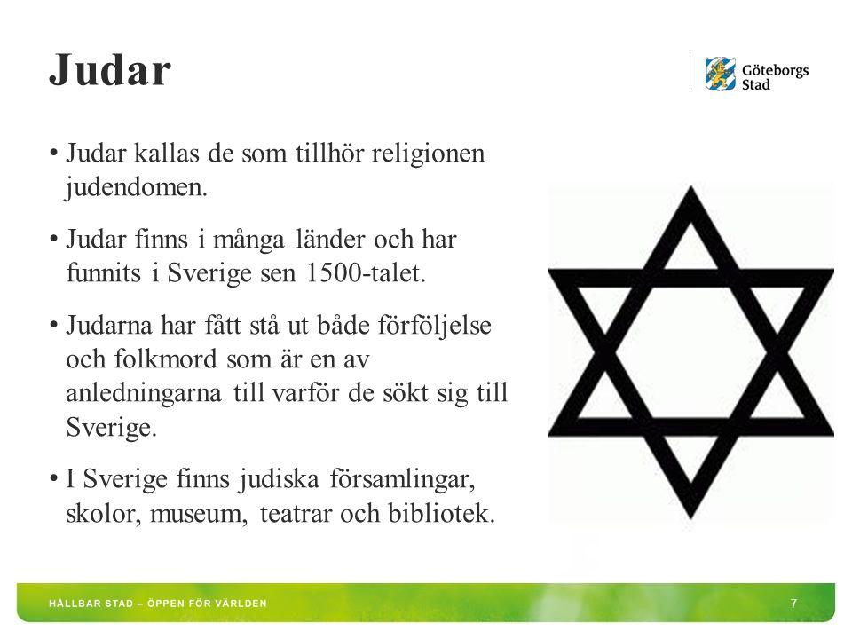 7 Judar kallas de som tillhör religionen judendomen.