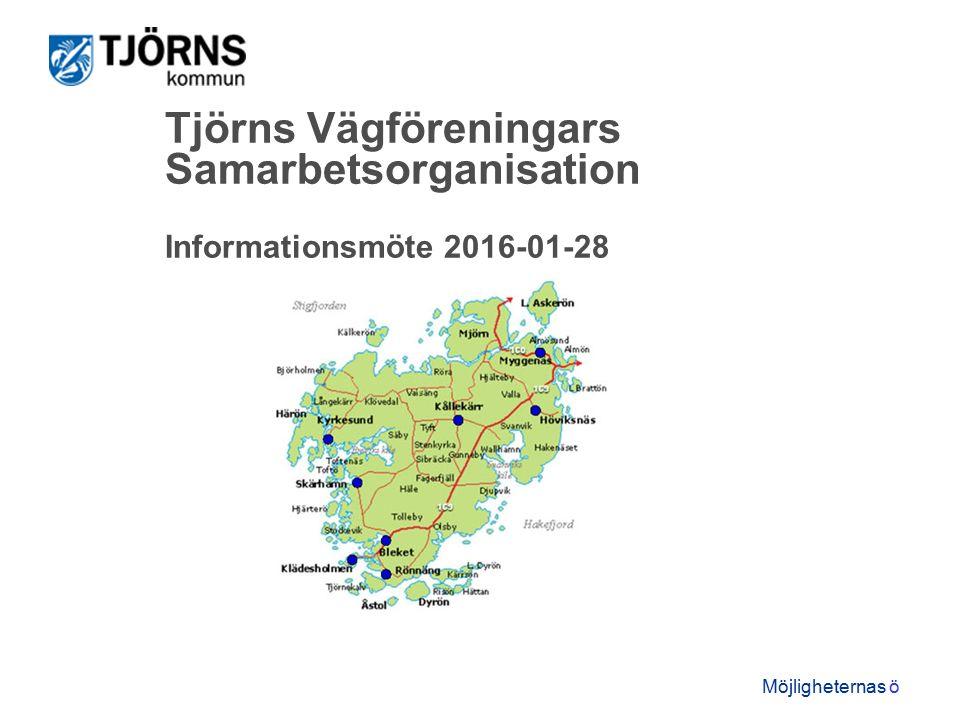 Möjligheternas ö Tjörns Vägföreningars Samarbetsorganisation Informationsmöte 2016-01-28