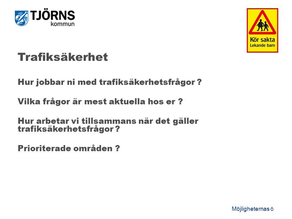 Möjligheternas ö Trafiksäkerhet Hur jobbar ni med trafiksäkerhetsfrågor .