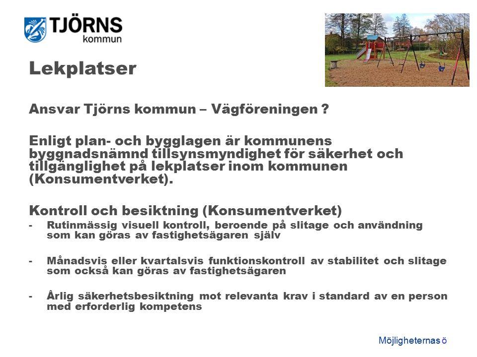 Möjligheternas ö Lekplatser Ansvar Tjörns kommun – Vägföreningen .