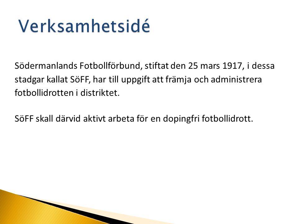 Södermanlands Fotbollförbund, stiftat den 25 mars 1917, i dessa stadgar kallat SöFF, har till uppgift att främja och administrera fotbollidrotten i di