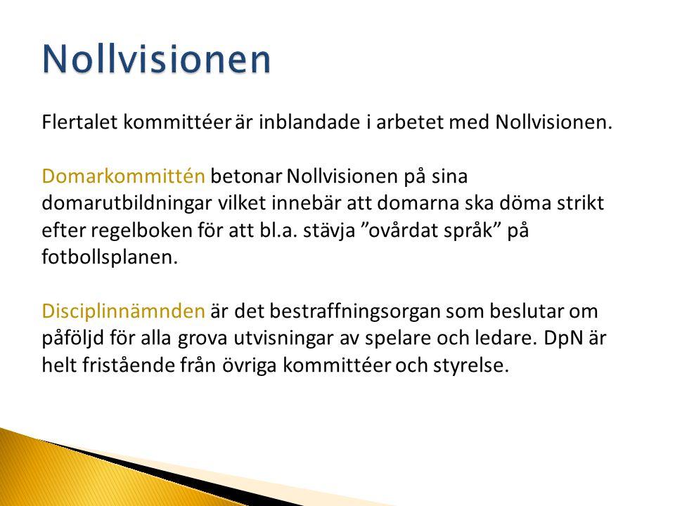 Flertalet kommittéer är inblandade i arbetet med Nollvisionen. Domarkommittén betonar Nollvisionen på sina domarutbildningar vilket innebär att domarn