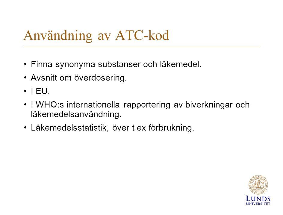 Användning av ATC-kod Finna synonyma substanser och läkemedel.