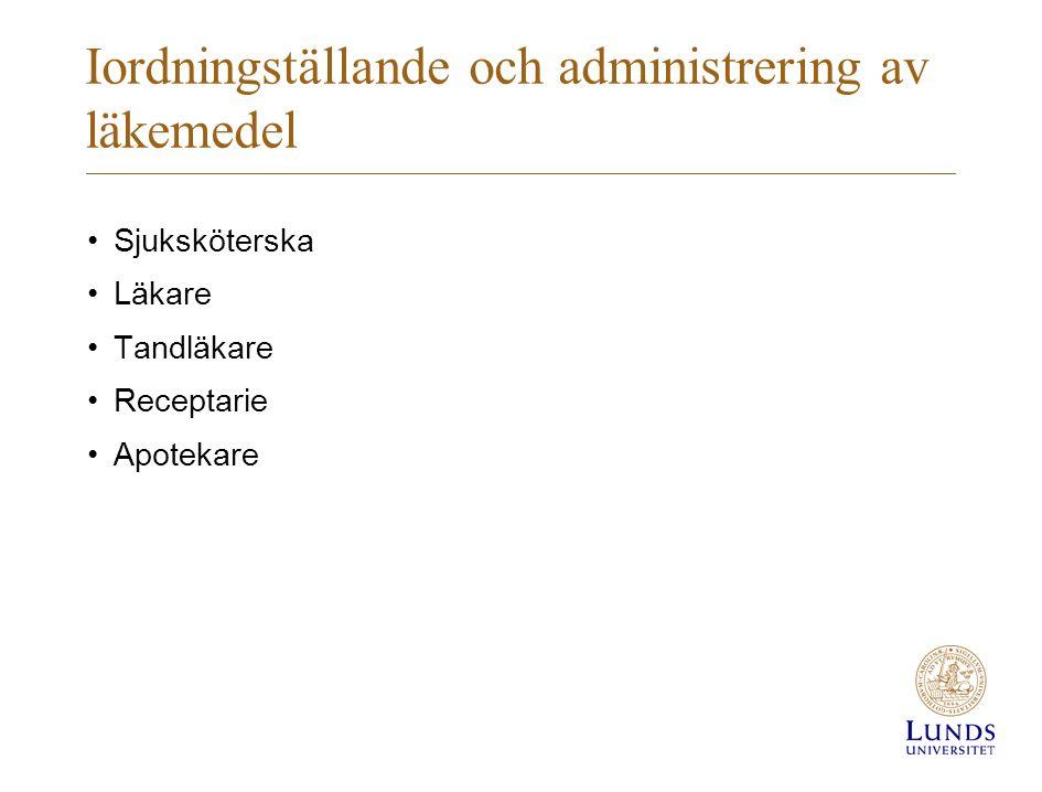 Iordningställande och administrering av läkemedel Sjuksköterska Läkare Tandläkare Receptarie Apotekare