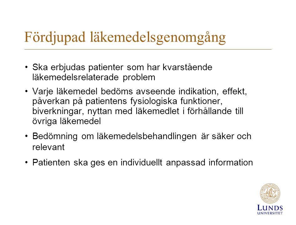 Fördjupad läkemedelsgenomgång Ska erbjudas patienter som har kvarstående läkemedelsrelaterade problem Varje läkemedel bedöms avseende indikation, effekt, påverkan på patientens fysiologiska funktioner, biverkningar, nyttan med läkemedlet i förhållande till övriga läkemedel Bedömning om läkemedelsbehandlingen är säker och relevant Patienten ska ges en individuellt anpassad information